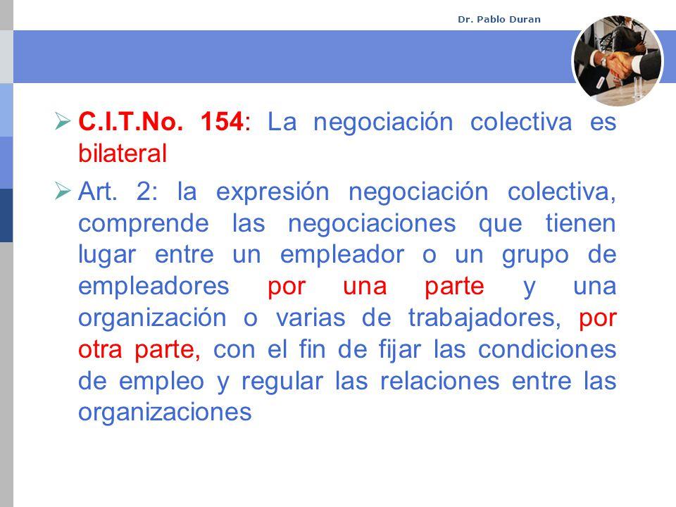 Dr. Pablo Duran C.I.T.No. 154: La negociación colectiva es bilateral Art.