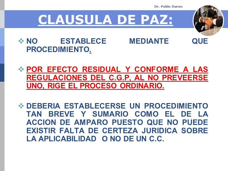 Dr. Pablo Duran CLAUSULA DE PAZ: NO ESTABLECE MEDIANTE QUE PROCEDIMIENTO.