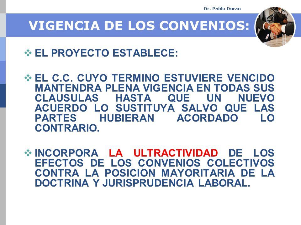 Dr. Pablo Duran VIGENCIA DE LOS CONVENIOS: EL PROYECTO ESTABLECE: EL C.C.