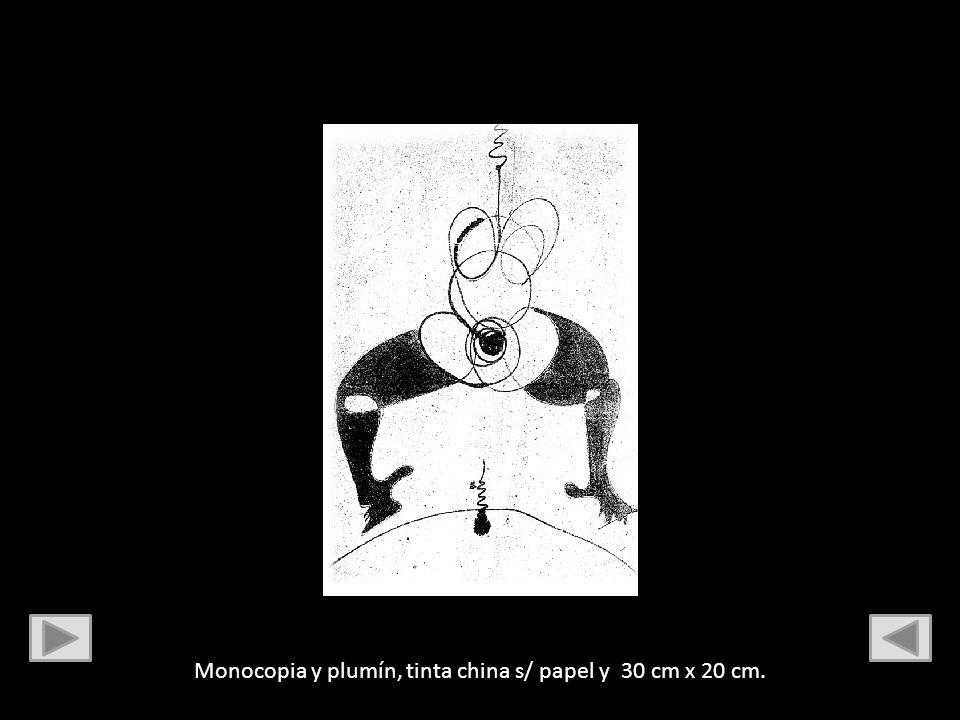 Monocopia y plumín, tinta china s/ papel y 30 cm x 20 cm.