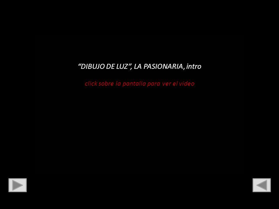 DIBUJO DE LUZ, LA PASIONARIA, intro click sobre la pantalla para ver el video