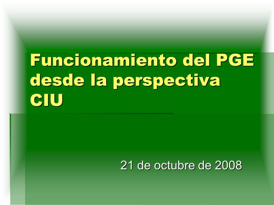 Funcionamiento del PGE desde la perspectiva CIU 21 de octubre de 2008