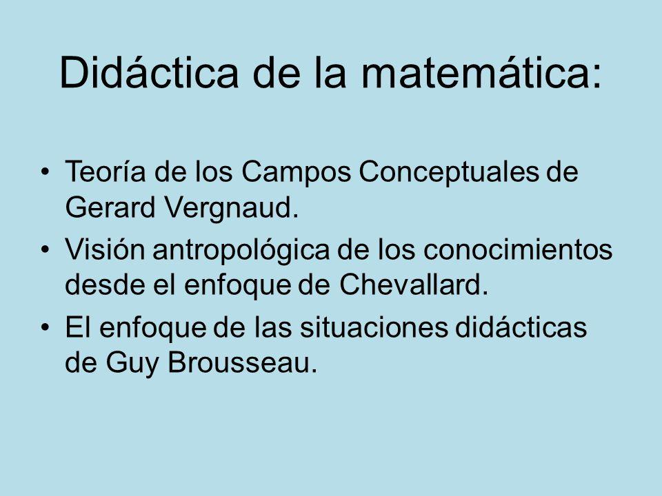 Didáctica de la matemática: Teoría de los Campos Conceptuales de Gerard Vergnaud. Visión antropológica de los conocimientos desde el enfoque de Cheval