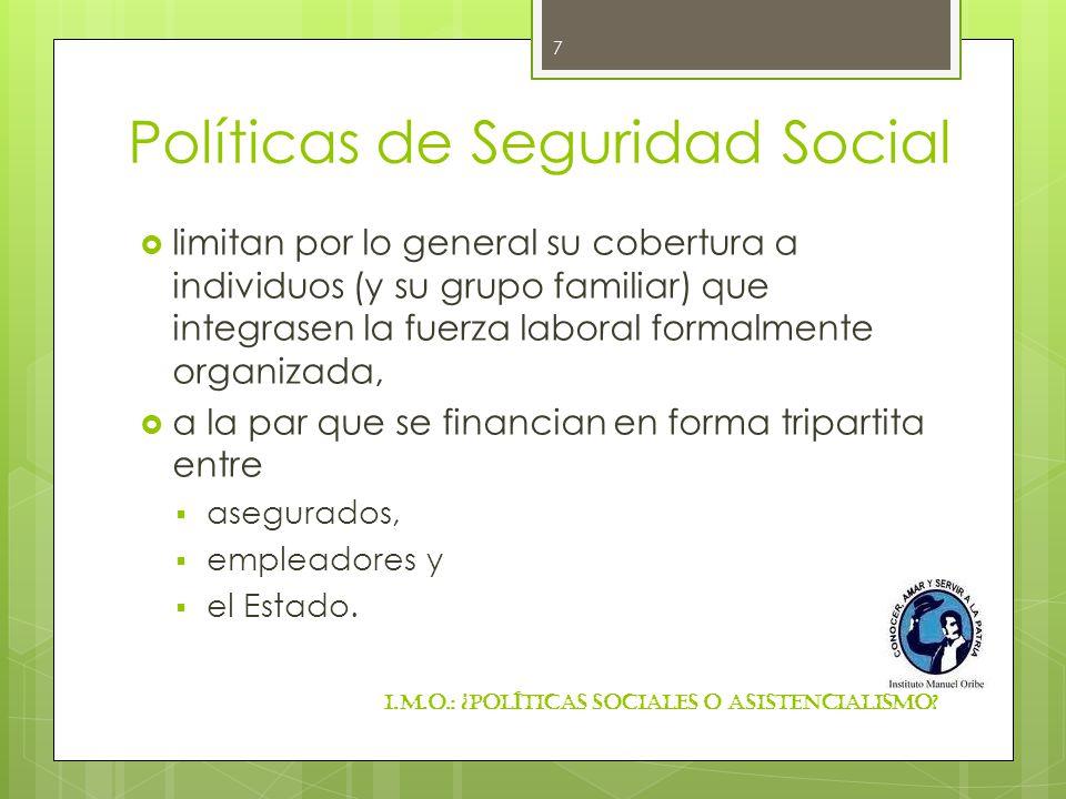Políticas de Seguridad Social limitan por lo general su cobertura a individuos (y su grupo familiar) que integrasen la fuerza laboral formalmente orga