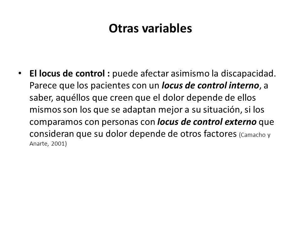 Otras variables El locus de control : puede afectar asimismo la discapacidad. Parece que los pacientes con un locus de control interno, a saber, aquél