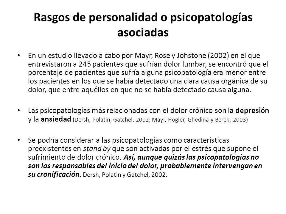 Rasgos de personalidad o psicopatologías asociadas En un estudio llevado a cabo por Mayr, Rose y Johstone (2002) en el que entrevistaron a 245 pacient