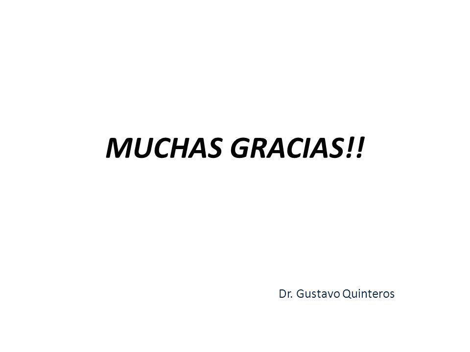 MUCHAS GRACIAS!! Dr. Gustavo Quinteros