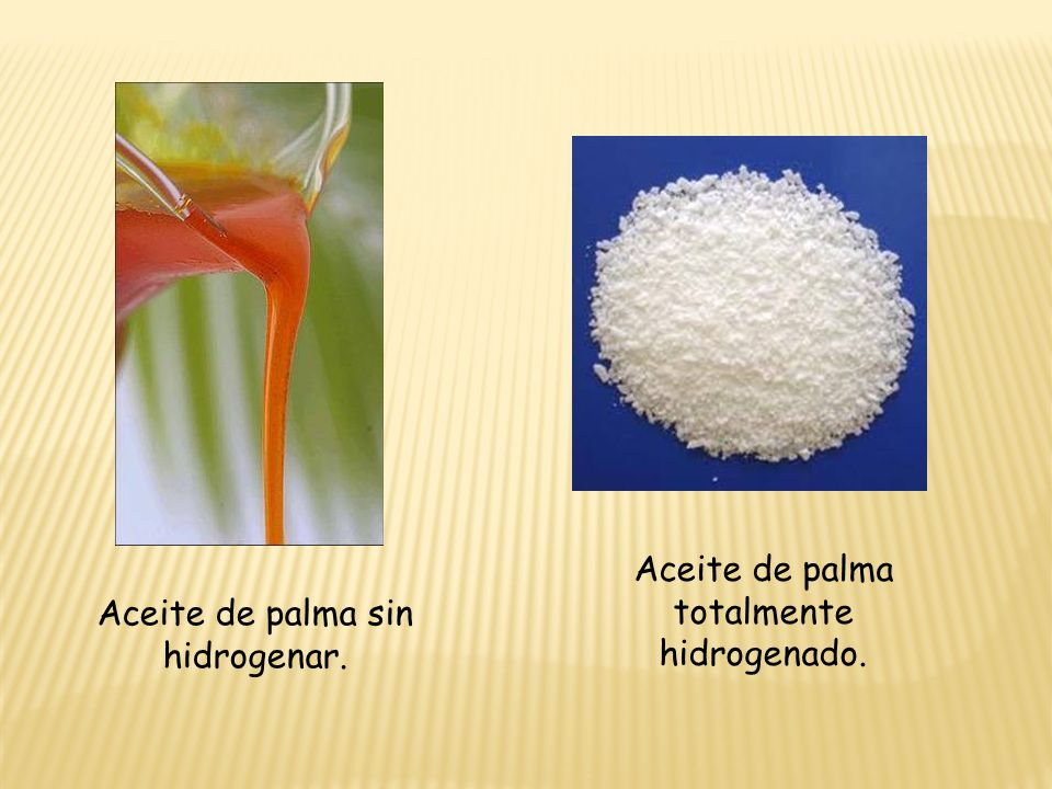 Aceite de palma totalmente hidrogenado. Aceite de palma sin hidrogenar.