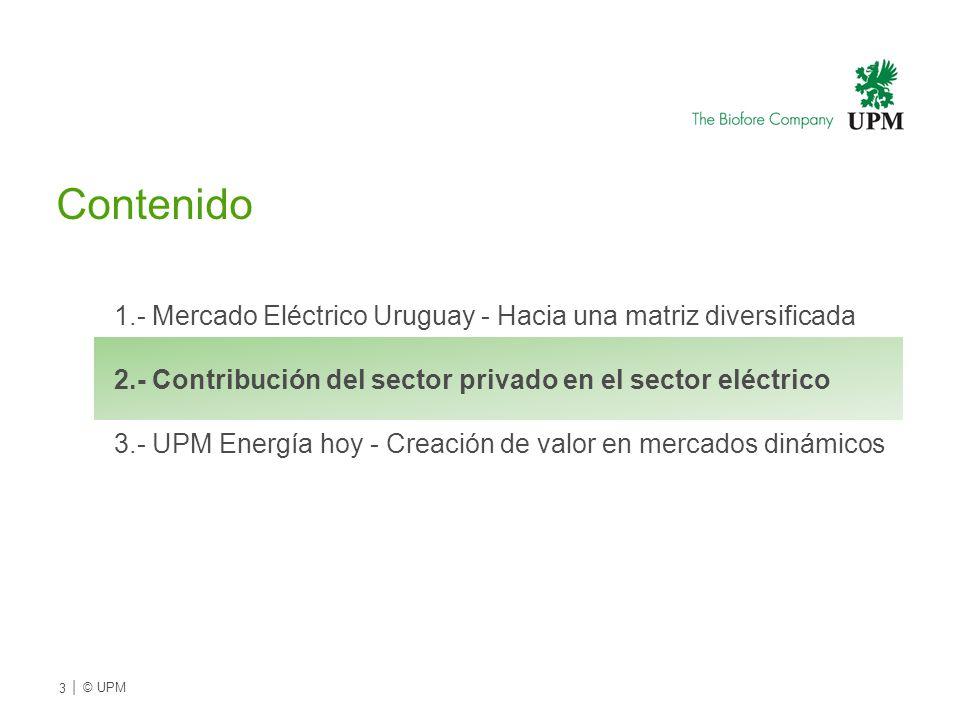 Contenido 1.- Mercado Eléctrico Uruguay - Hacia una matriz diversificada 2.- Contribución del sector privado en el sector eléctrico 3.- UPM Energía hoy - Creación de valor en mercados dinámicos 3 | © UPMU