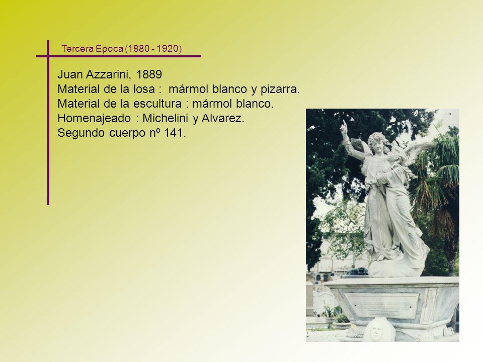 Juan Azzarini, 1889 Material de la losa : mármol blanco y pizarra. Material de la escultura : mármol blanco. Homenajeado : Michelini y Alvarez. Segund