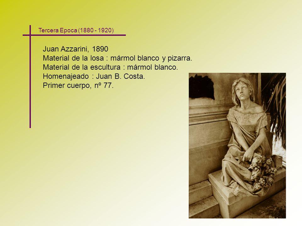 Juan Azzarini, 1890 Material de la losa : mármol blanco y pizarra. Material de la escultura : mármol blanco. Homenajeado : Juan B. Costa. Primer cuerp
