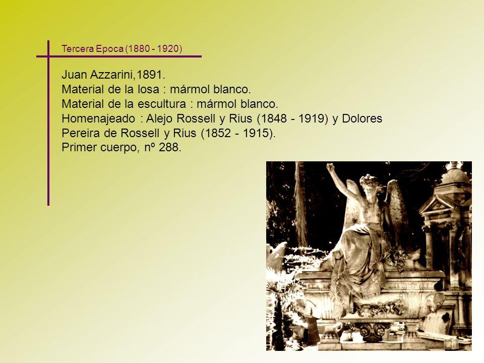 Juan Azzarini,1891. Material de la losa : mármol blanco. Material de la escultura : mármol blanco. Homenajeado : Alejo Rossell y Rius (1848 - 1919) y