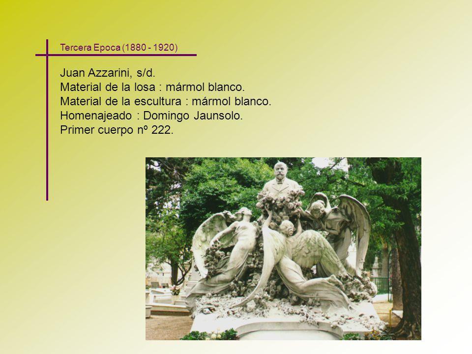 Juan Azzarini, s/d. Material de la losa : mármol blanco. Material de la escultura : mármol blanco. Homenajeado : Domingo Jaunsolo. Primer cuerpo nº 22