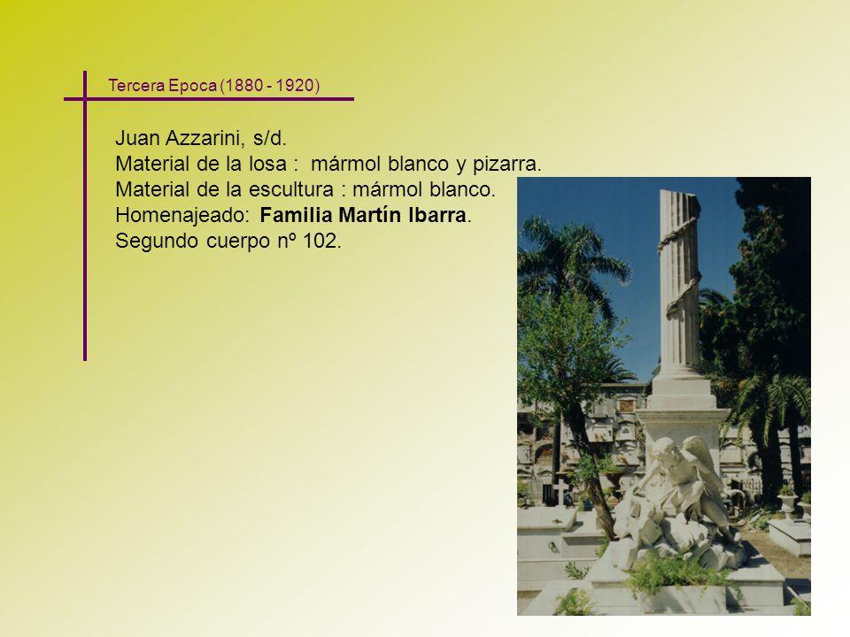 Juan Azzarini, s/d. Material de la losa : mármol blanco y pizarra. Material de la escultura : mármol blanco. Homenajeado: Familia Martín Ibarra. Segun