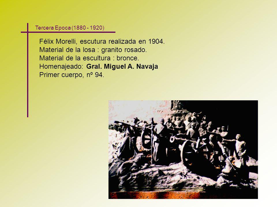 Félix Morelli, escutura realizada en 1904. Material de la losa : granito rosado. Material de la escultura : bronce. Homenajeado: Gral. Miguel A. Navaj