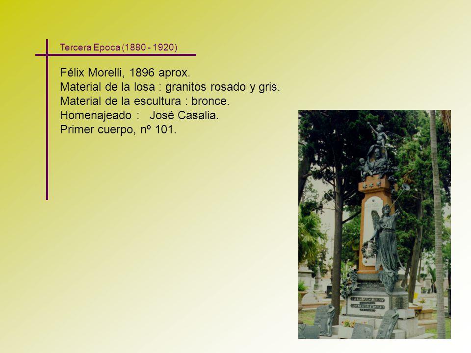 Félix Morelli, 1896 aprox. Material de la losa : granitos rosado y gris. Material de la escultura : bronce. Homenajeado : José Casalia. Primer cuerpo,