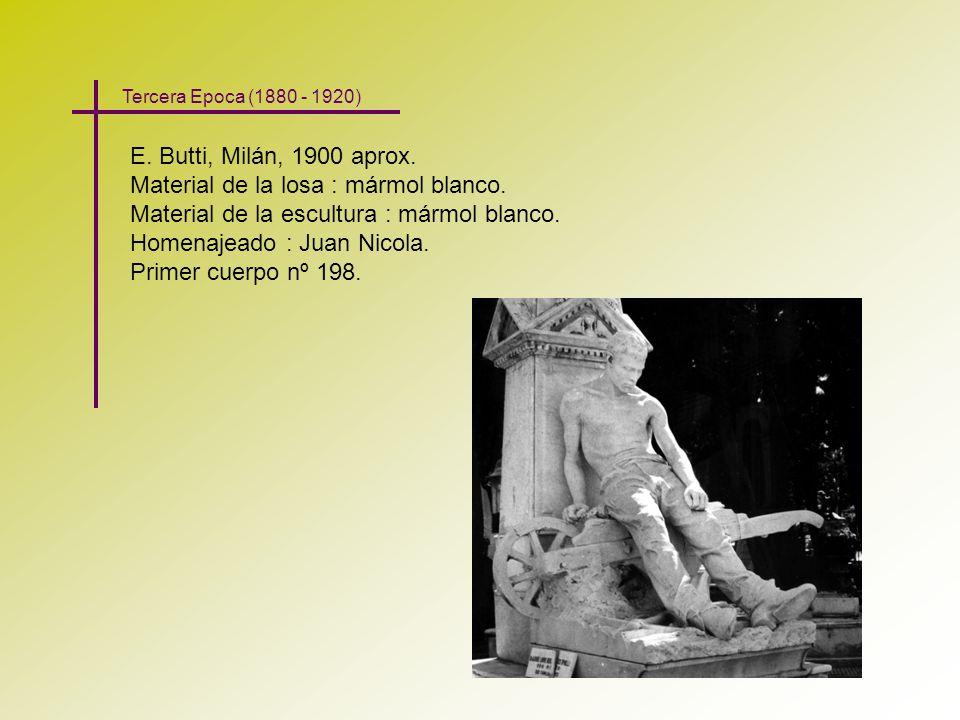 E. Butti, Milán, 1900 aprox. Material de la losa : mármol blanco. Material de la escultura : mármol blanco. Homenajeado : Juan Nicola. Primer cuerpo n
