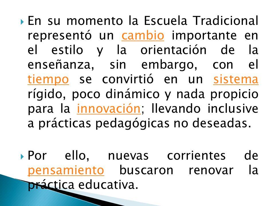 El movimiento de renovación pedagógica conocido como Escuela Nueva surge en el siglo XIX, aunque podemos encontrar ya algunos de los elementos que caracterizan este movimiento desde el Renacimiento, es decir, desde el siglo XVI.movimientoel Renacimiento