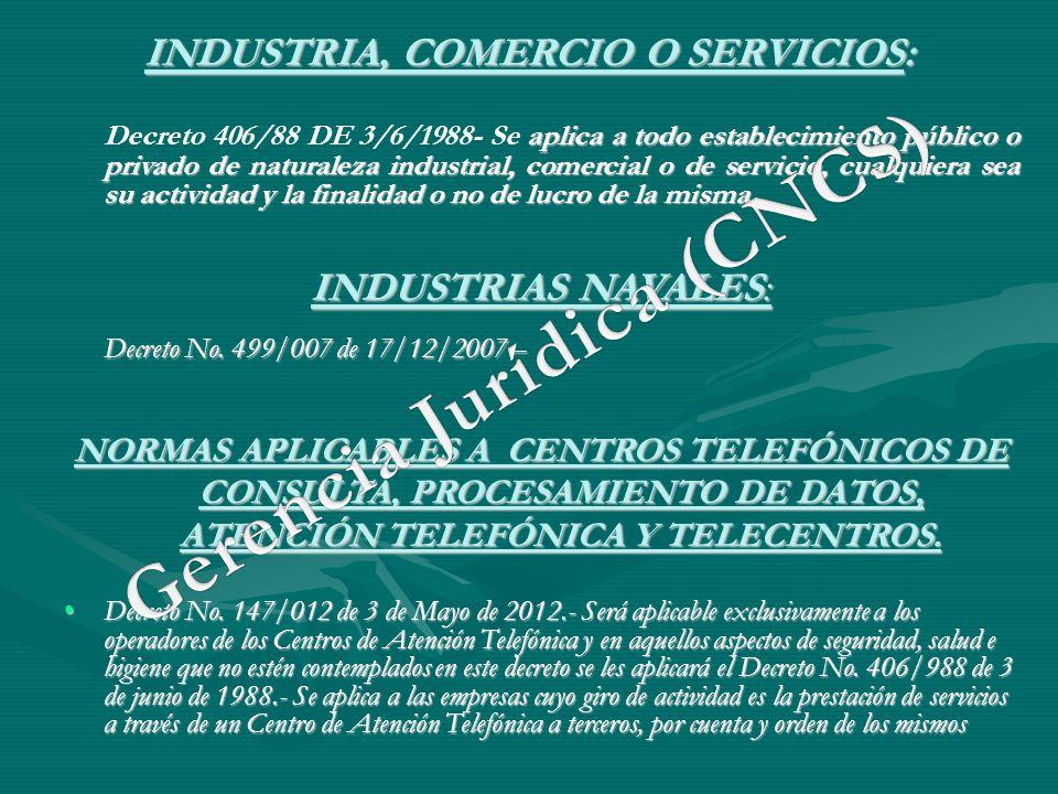INDUSTRIA, COMERCIO O SERVICIOS: aplica a todo establecimiento público o privado de naturaleza industrial, comercial o de servicio, cualquiera sea su