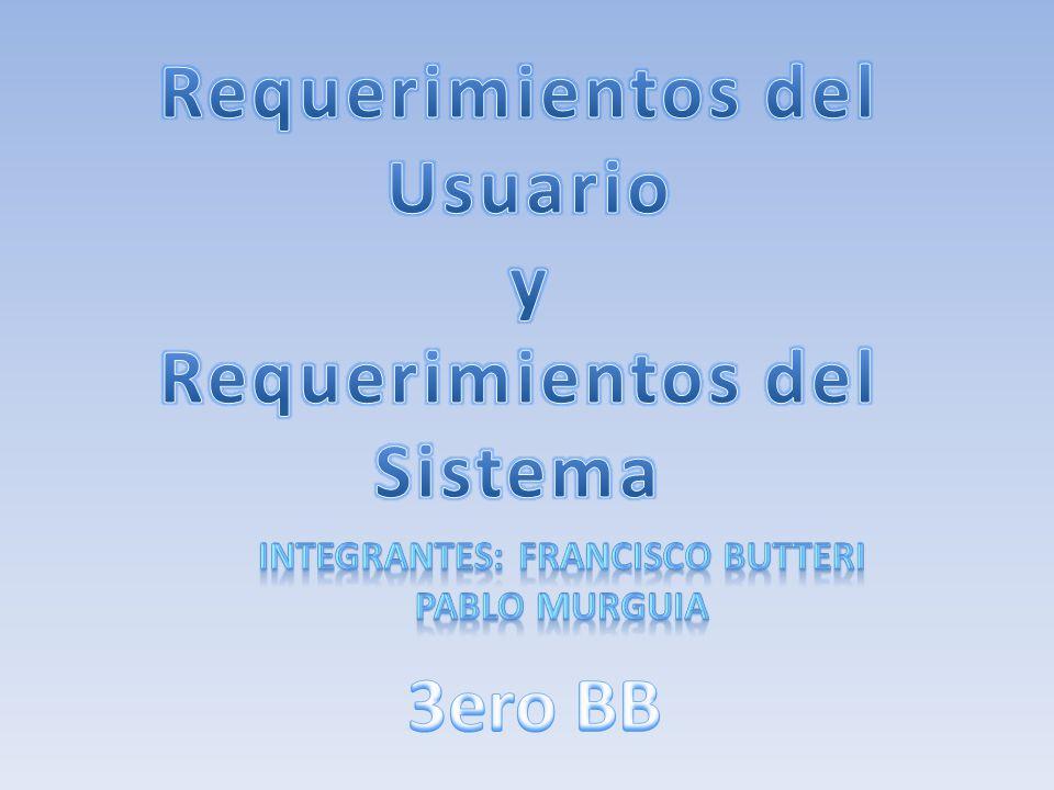 Los requerimientos del usuario para un sistema deben describir los requerimientos funcionales y no funcionales y tienen que ser comprensibles para los usuarios del sistema.