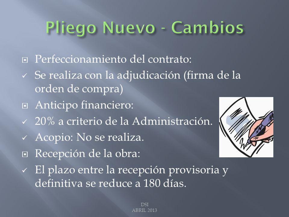 Perfeccionamiento del contrato: Se realiza con la adjudicación (firma de la orden de compra) Anticipo financiero: 20% a criterio de la Administración.