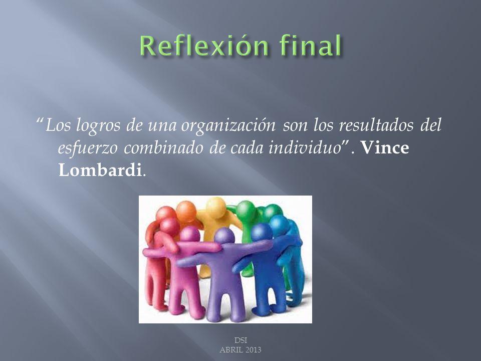 Los logros de una organización son los resultados del esfuerzo combinado de cada individuo.