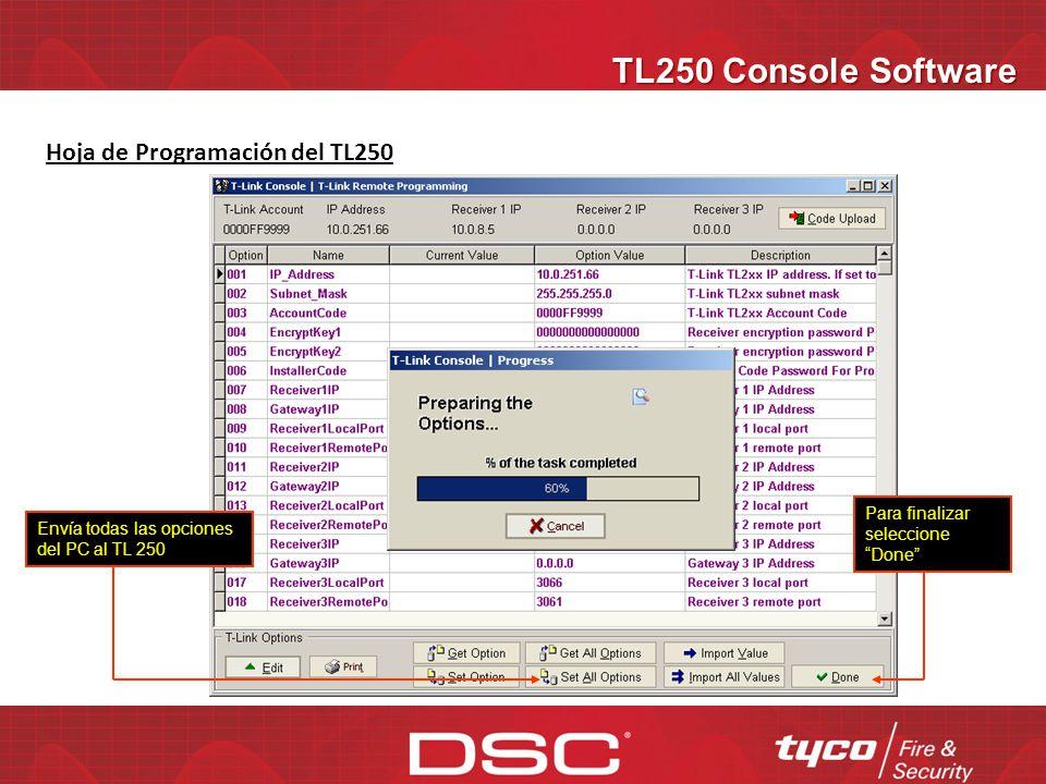 TL250 Console Software Double click para editar la opción Cambiar valor de opción y graba la información Hoja de Programación del TL250