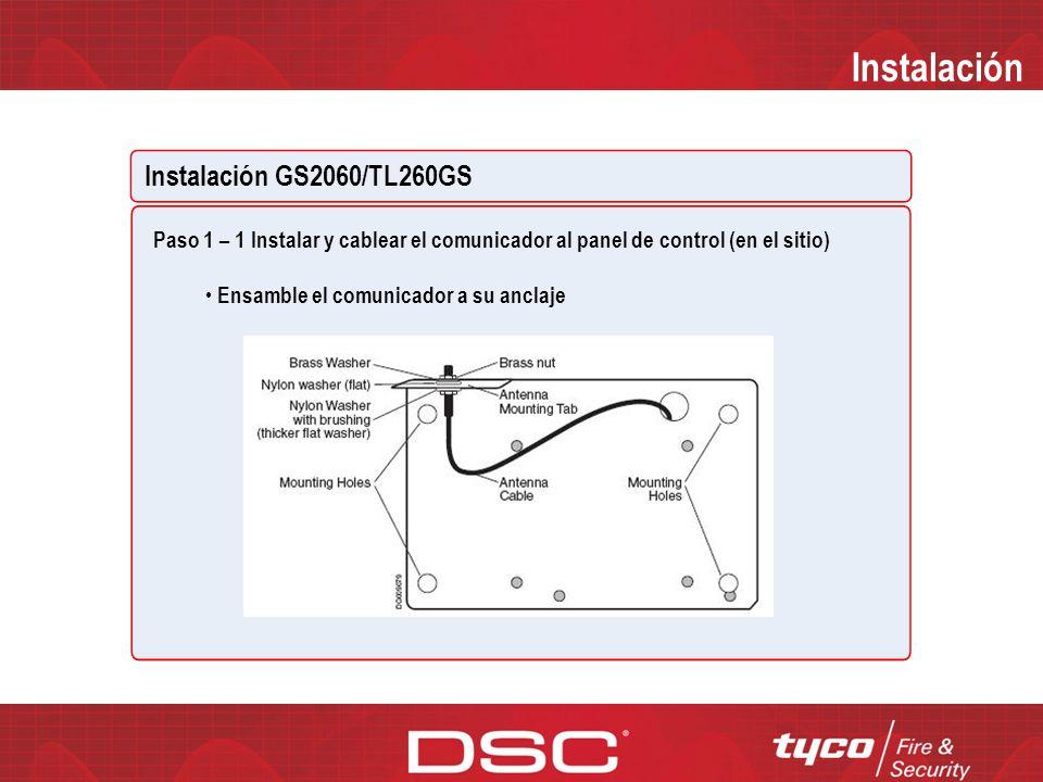 Instalación Instalación GS2060/TL260GS ANTES DE COMENZAR Contar con lo siguiente antes de comenzar: Panel de control PC1864/1832/1616 Con batería de r