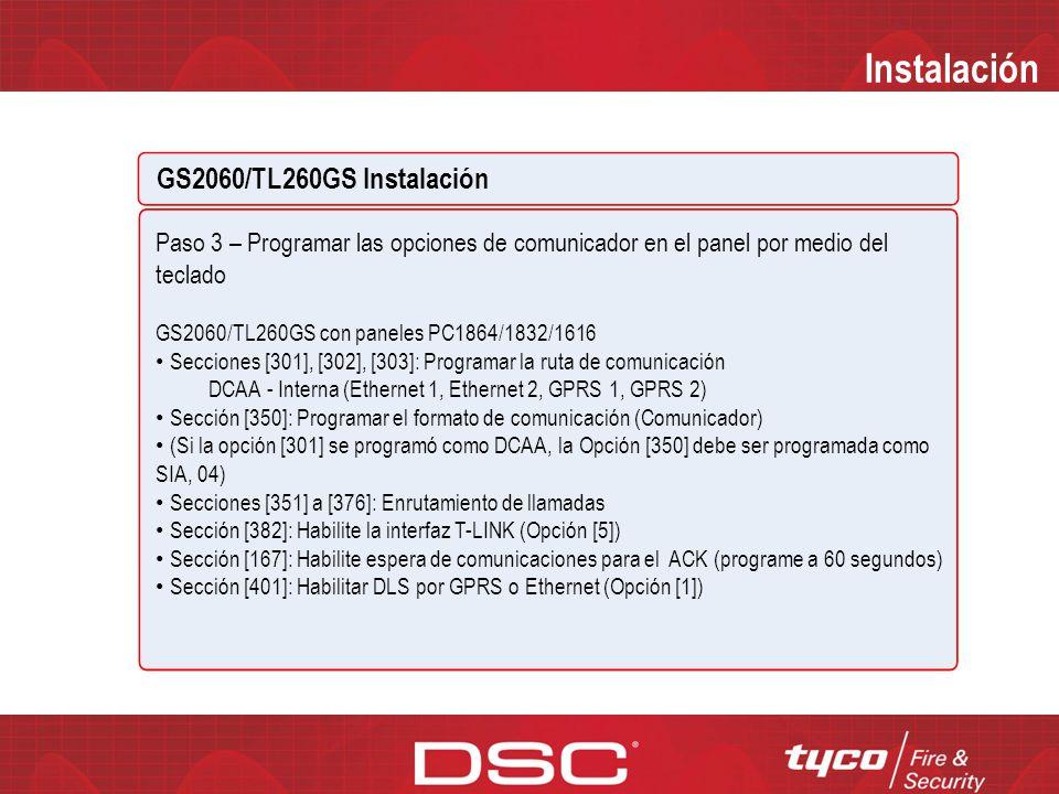 Instalación Instalación GS2060/TL260GS Paso 2 – Programar y realizar pruebas Inserte la SIM card y encienda el panel de control Verifique los LED Verd
