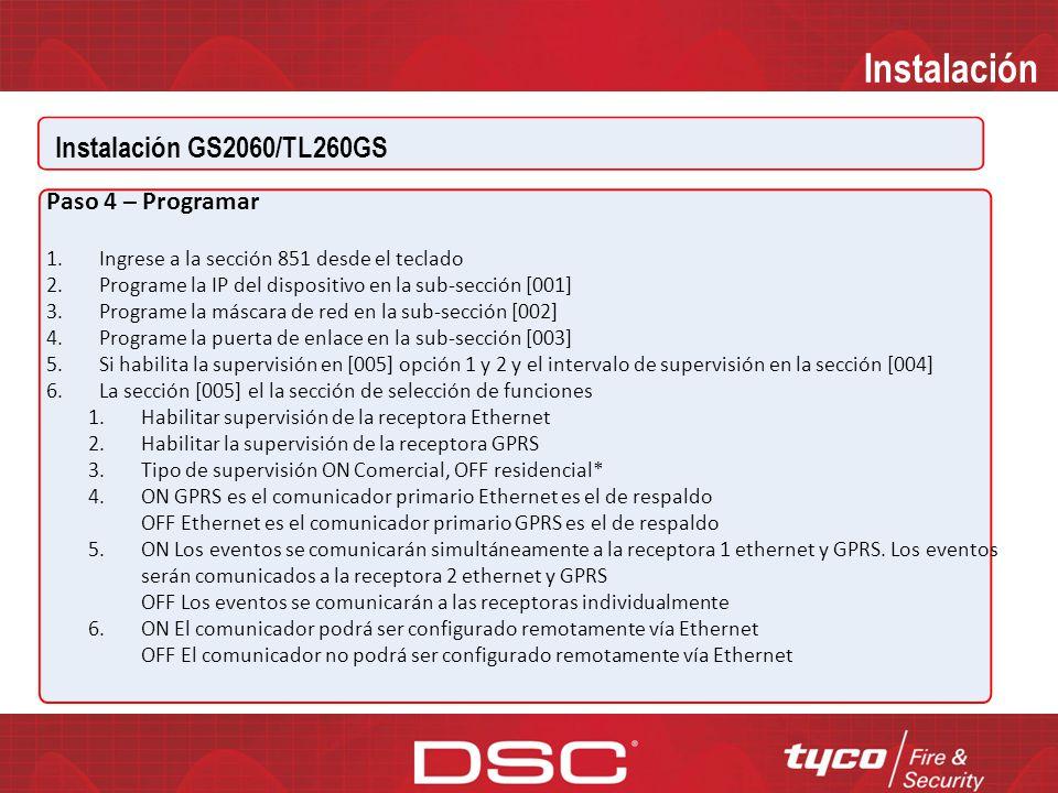 Instalación GS2060/TL260GS Instalación Paso 3 – Programar las opciones de comunicador en el panel por medio del teclado GS2060/TL260GS con paneles PC1