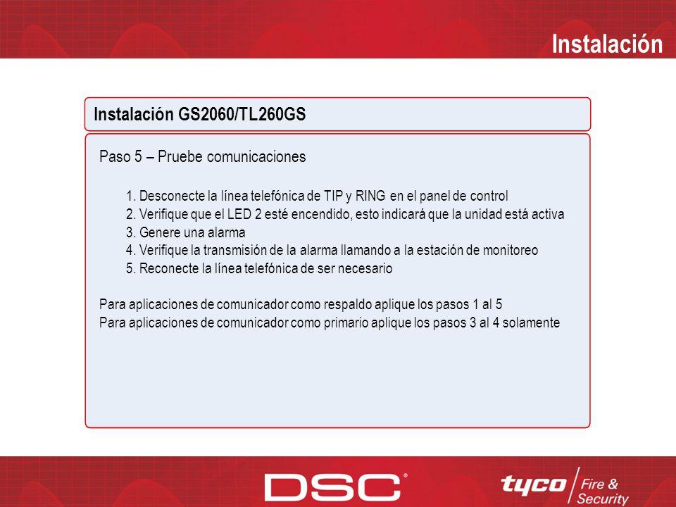 Instalación Instalación GS2060/TL260GS Paso 4 – Programar 1.Programar el número de cuenta de la receptora en la sección [101] 2.Programar la IP de la