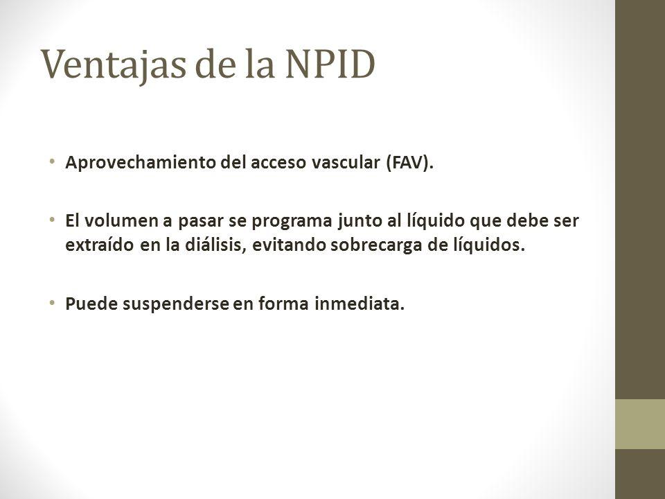 Ventajas de la NPID Aprovechamiento del acceso vascular (FAV).