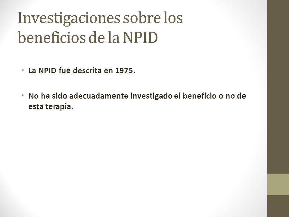 Investigaciones sobre los beneficios de la NPID La NPID fue descrita en 1975.