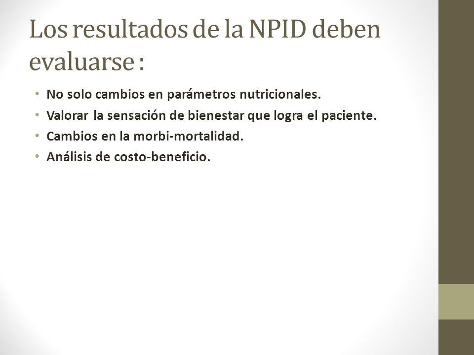 Los resultados de la NPID deben evaluarse : No solo cambios en parámetros nutricionales.