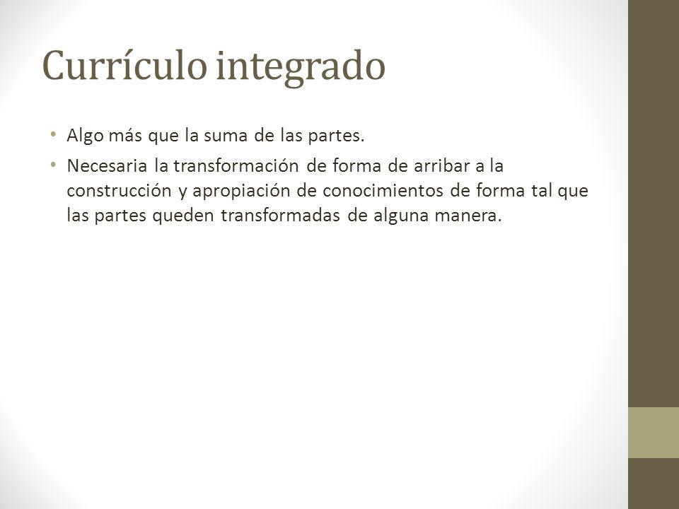 Currículo integrado Algo más que la suma de las partes.