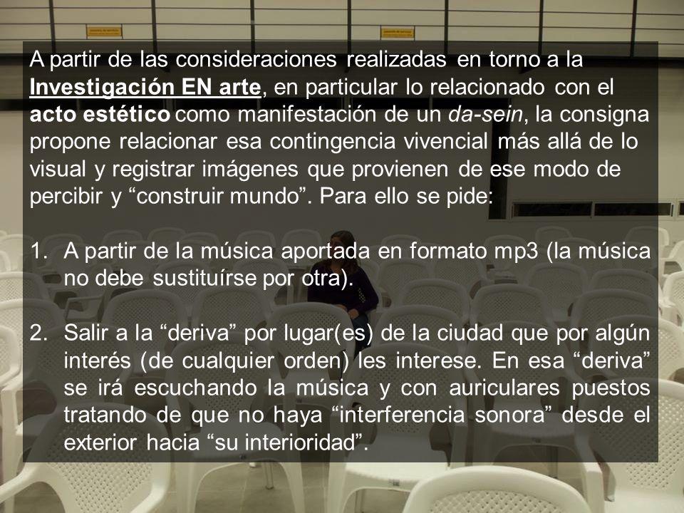 A partir de las consideraciones realizadas en torno a la Investigación EN arte, en particular lo relacionado con el acto estético como manifestación d