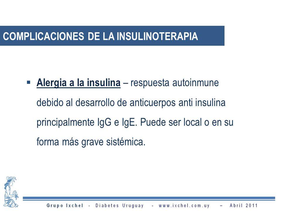 Alergia a la insulina – respuesta autoinmune debido al desarrollo de anticuerpos anti insulina principalmente IgG e IgE. Puede ser local o en su forma