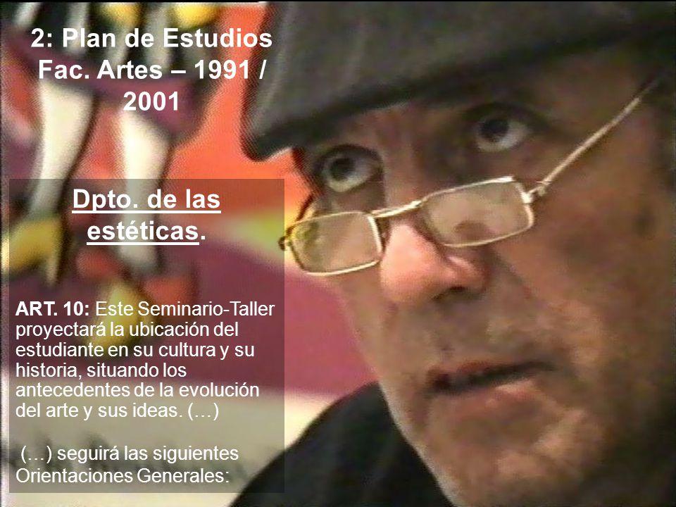 a) La investigación transdisciplinaria con centro interés en las culturas y sus paradigmas estéticos.