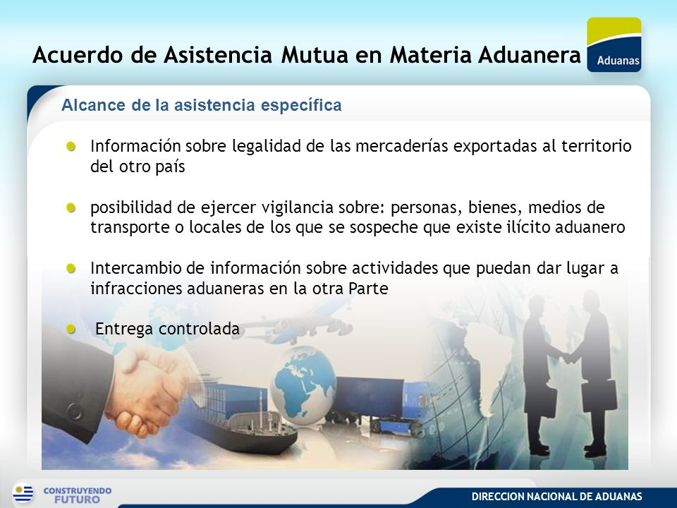DIRECCION NACIONAL DE ADUANAS Acuerdo de Asistencia Mutua en Materia Aduanera Información sobre legalidad de las mercaderías exportadas al territorio