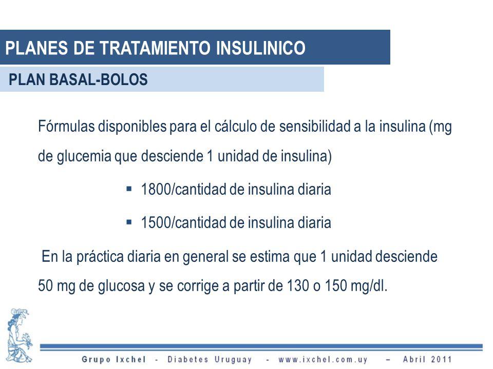 Fórmulas disponibles para el cálculo de sensibilidad a la insulina (mg de glucemia que desciende 1 unidad de insulina) 1800/cantidad de insulina diaria 1500/cantidad de insulina diaria En la práctica diaria en general se estima que 1 unidad desciende 50 mg de glucosa y se corrige a partir de 130 o 150 mg/dl.