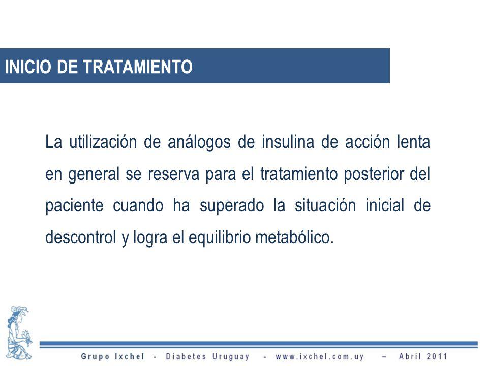 La utilización de análogos de insulina de acción lenta en general se reserva para el tratamiento posterior del paciente cuando ha superado la situación inicial de descontrol y logra el equilibrio metabólico.
