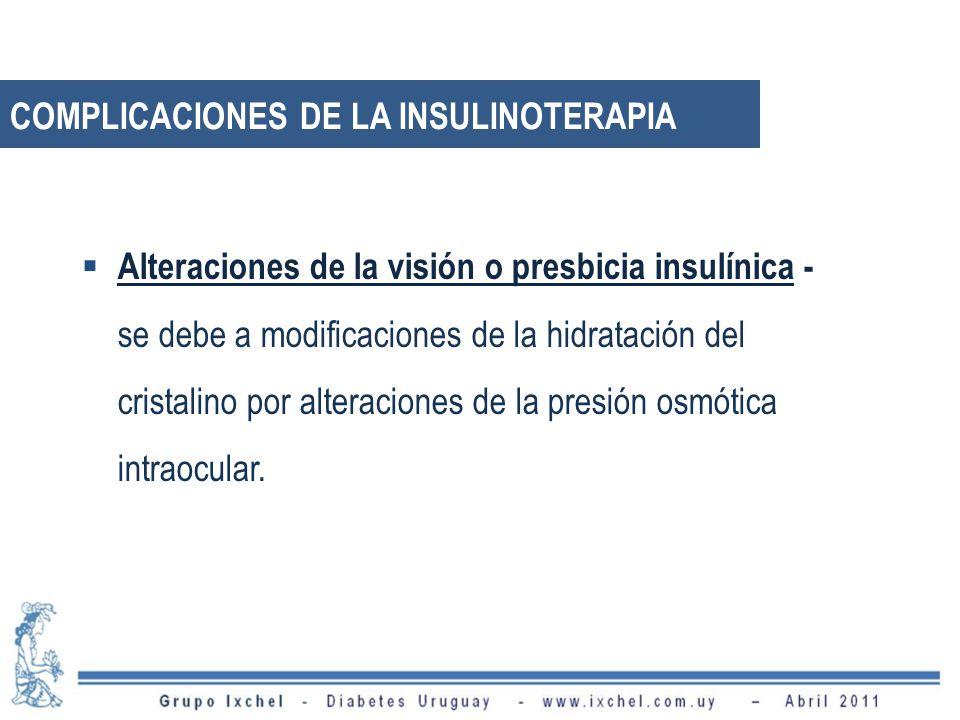 Alteraciones de la visión o presbicia insulínica - se debe a modificaciones de la hidratación del cristalino por alteraciones de la presión osmótica intraocular.