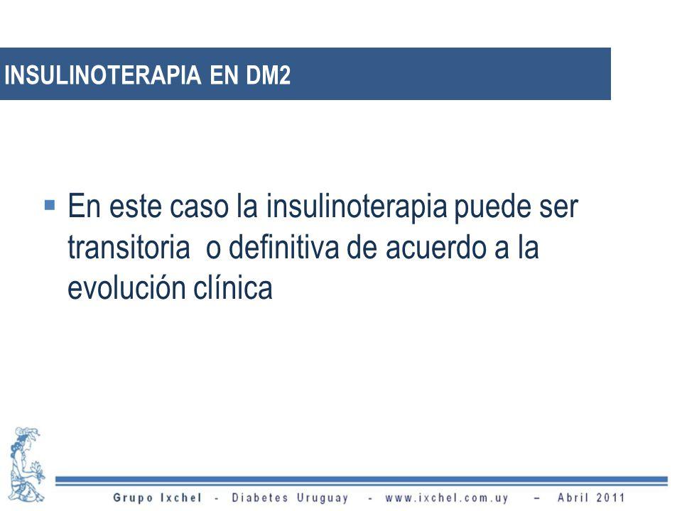 En este caso la insulinoterapia puede ser transitoria o definitiva de acuerdo a la evolución clínica