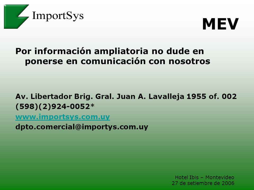 Hotel Ibis – Montevideo 27 de setiembre de 2006 MEV Por información ampliatoria no dude en ponerse en comunicación con nosotros Av. Libertador Brig. G