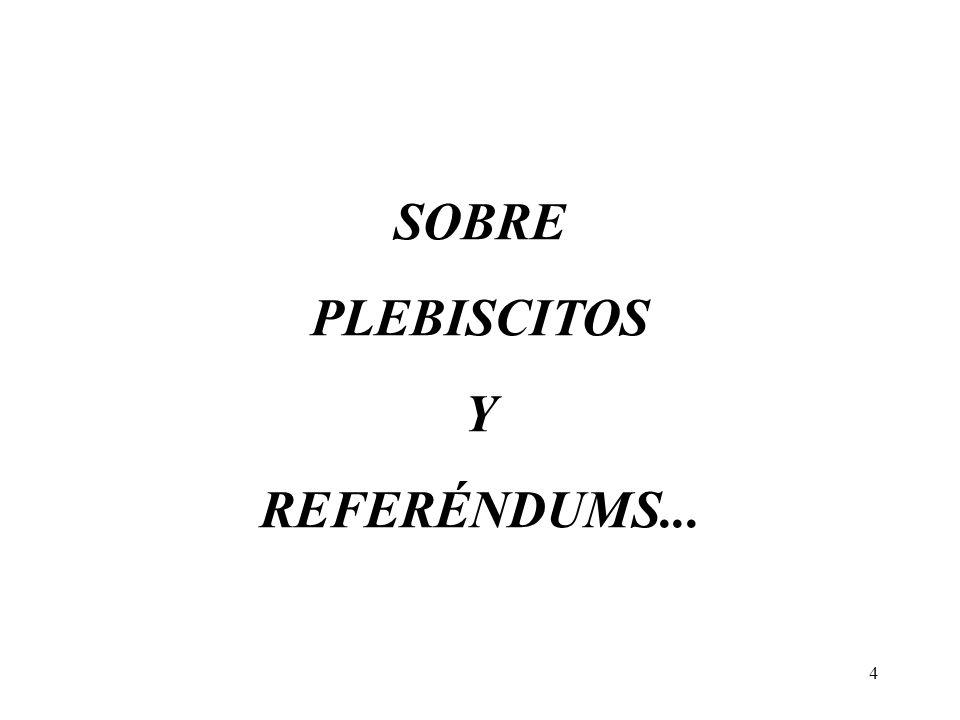 4 SOBRE PLEBISCITOS Y REFERÉNDUMS...