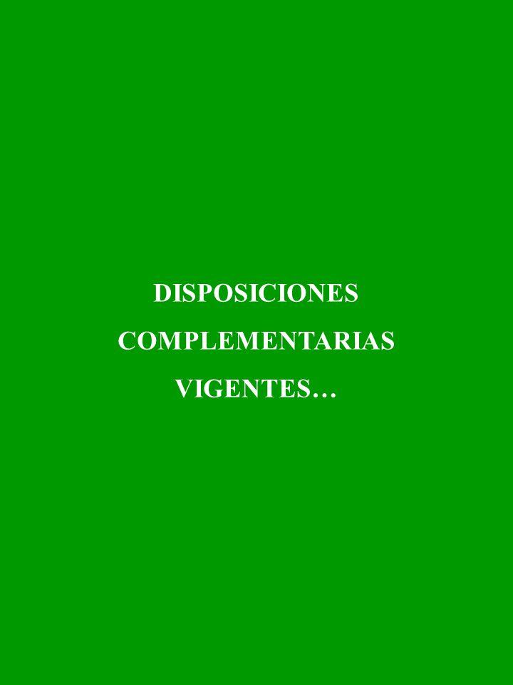DISPOSICIONES COMPLEMENTARIAS VIGENTES…