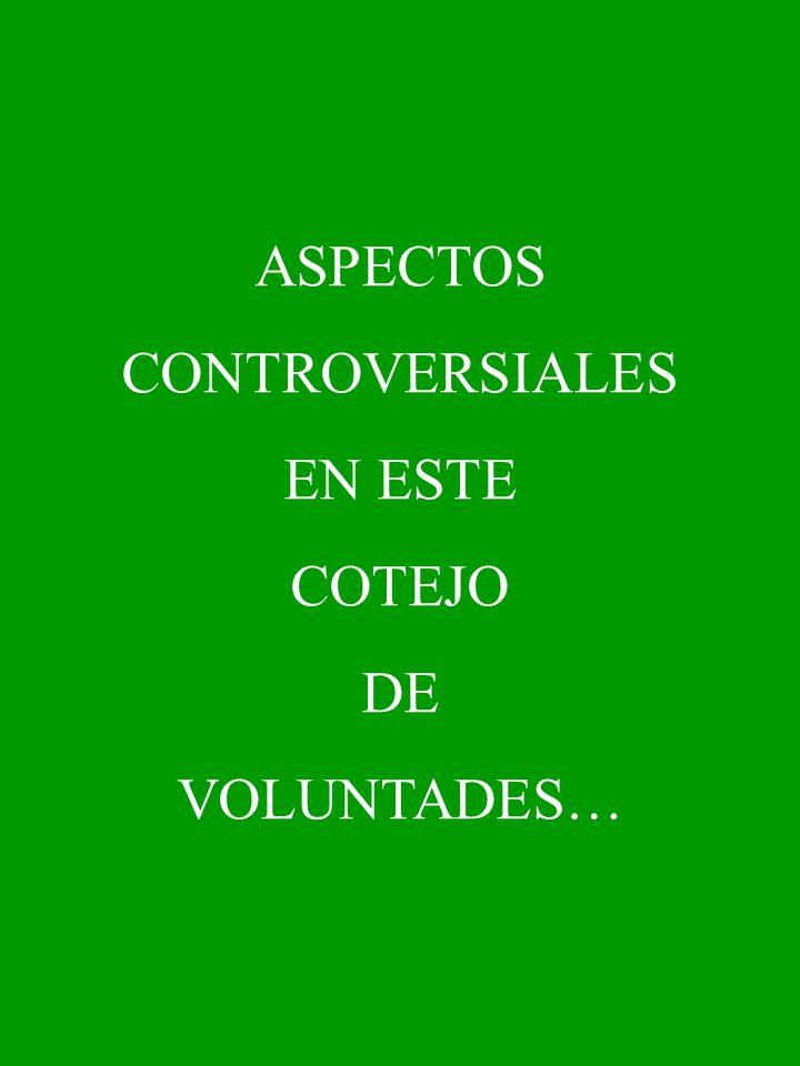 ASPECTOS CONTROVERSIALES EN ESTE COTEJO DE VOLUNTADES…