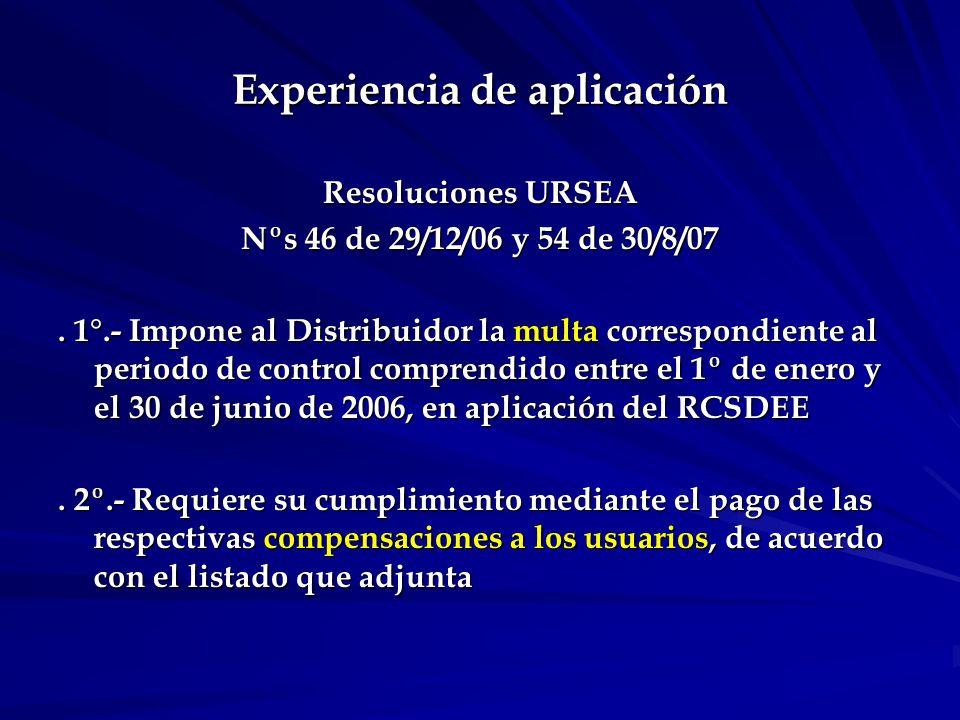 Experiencia de aplicación Resoluciones URSEA Nºs 46 de 29/12/06 y 54 de 30/8/07.