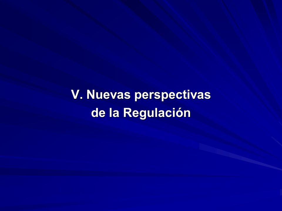 V. Nuevas perspectivas de la Regulación