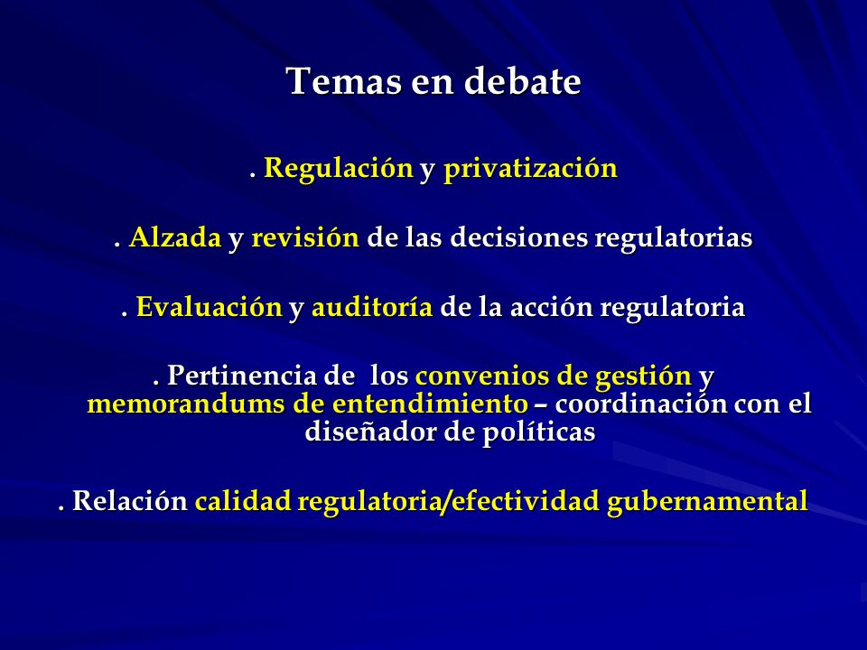 Temas en debate. Regulación y privatización. Alzada y revisión de las decisiones regulatorias.